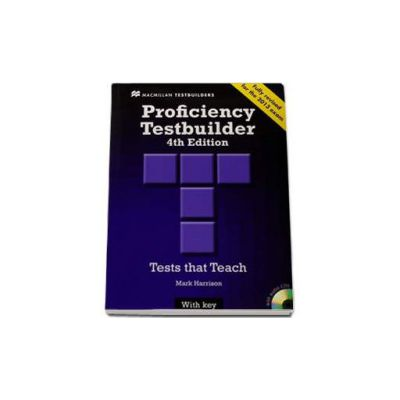 Mark Harrison, New Proficiency Testbuilder. 4th Edition. Test that Teach with key and 2 CDs. Fully Revised for the 2013 exam