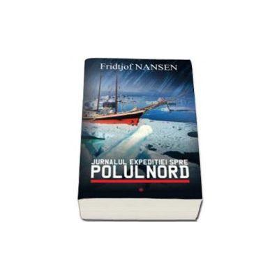Nansen Fridtjof, Jurnalul expeditiei spre Polul Nord