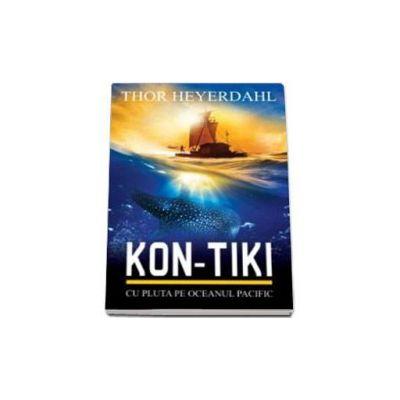 Thor Heyerdahl, Kon-Tiki cu pluta pe Oceanul Pacific