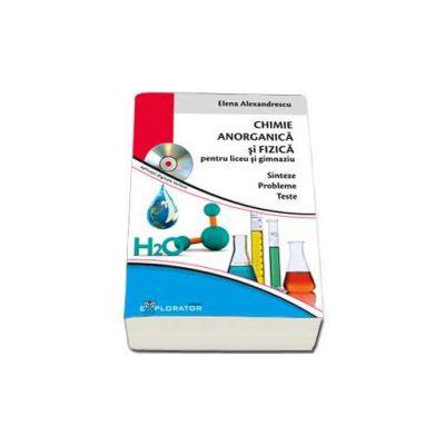 Culegere de chimie Anorganica si Fizica, pentru liceu si gimnaziu - Sinteze - Probleme - Teste. Contine CD