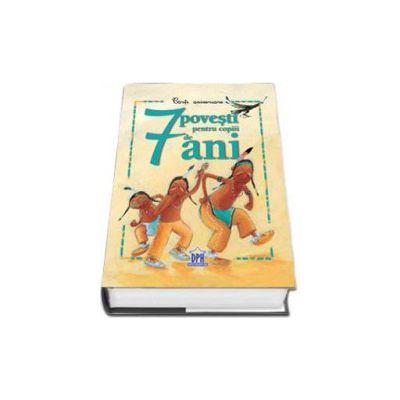 7 Povesti pentru copiii de 7 ani - Carti aniversare