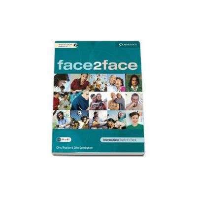 Face2Face Intermediate Students Book with CD-ROM / Audio CD. Manual pentru clasele a XI-a (L2) si a XII-a (L3)