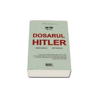 Henrik Eberle, Dosarul Hitler - Editie necartonata