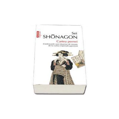 Sei Shonagon, Cartea pernei. Confesiunile unei doamne de onoare de la curtea imperiala japoneza