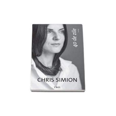 Chris Simion, 40 de zile
