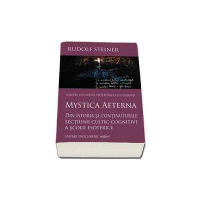 Rudolf Steiner, Mystica Aeterna - Din istoria si continuturile sectiunii cultic-cognitive a scolii esoterice
