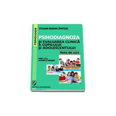 Steliana Rizeanu, Psihodiagnoza si evaluarea clinica a copilului si adolescentului - Editia a II-a, revizuita si adaugita