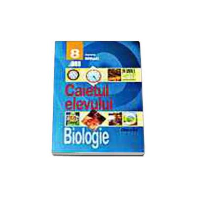 BIOLOGIE. CAIETUL ELEVULUI - CLASA a VIII-a