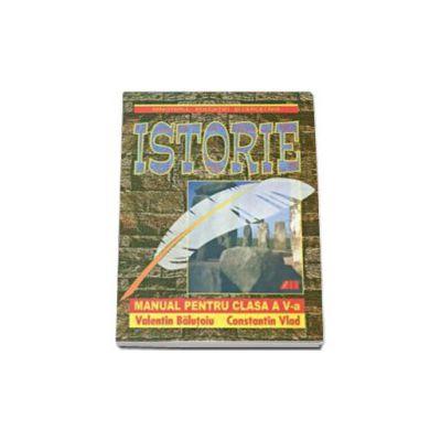 Istorie. Manual pentru clasa a V-a - Valentin Balutoiu si Vlad Constantin