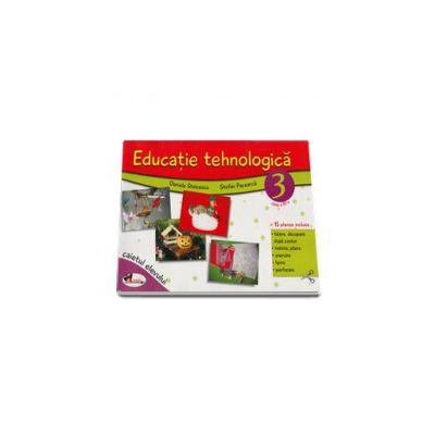 Educatie tehnologica pentru clasa a III-a (caiet cu 15 planse incluse), editia a II-a revizuita