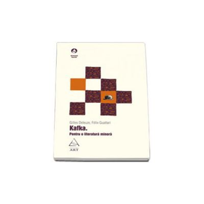 Kafka. Pentru o literatură minoră