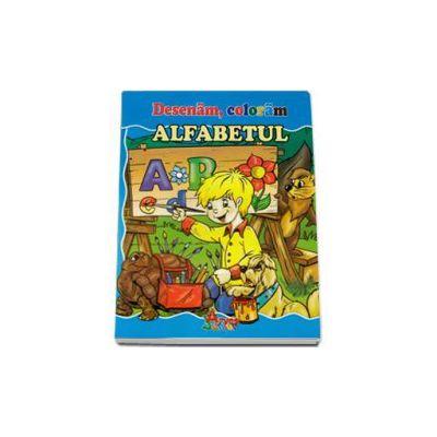 Desenam, coloram Alfabetul - Fise de lucru pentru invatarea alfabetului