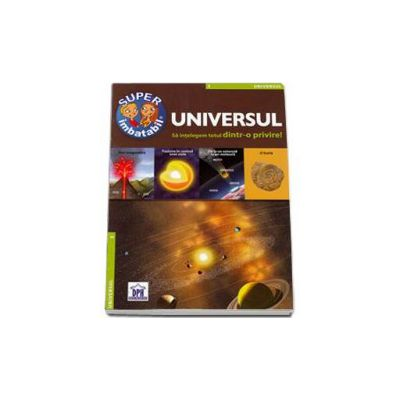 Universul - Sa intelegem totul dintr-o privire! Super imbatabil