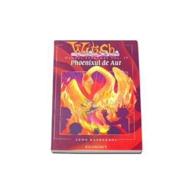 Phoenixul de Aur. Globul sfarmant volumul IV - Witch