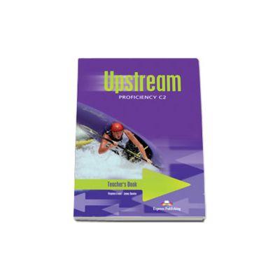 Curs pentru limba engleza. Upstream Proficiency C2. Manual pentru clasa a XII-a - Editie Veche