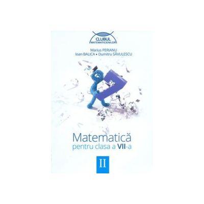 Matematica pentru clasa a VII-a - Clubul matematicienilor (Semestrul II)