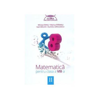 Matematica pentru clasa a VIII-a - Clubul matematicienilor (Semestrul II)