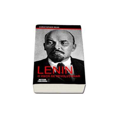 Christopher Read, Lenin. O viata de revolutionar