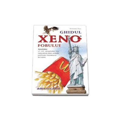 Ghidul xenofobului. Americanii (Colectia Bonton)