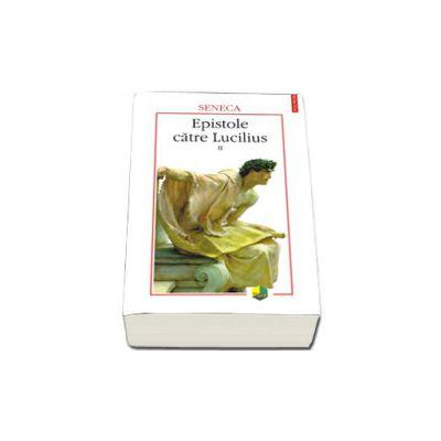 Epistole catre Lucilius, volumul II (cartile XI-XX)