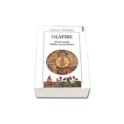 Glafire. Noua studii biblice si patristice