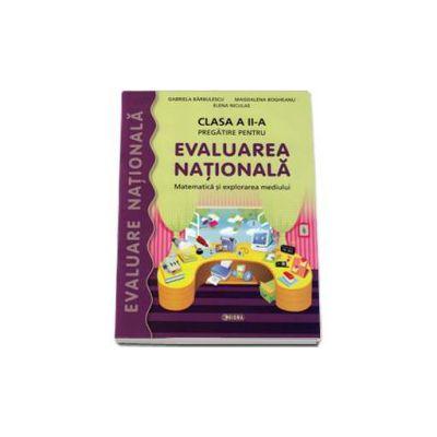 Gabriela Barbulescu, Matematica si explorarea mediului clasa a II-a pregatire pentru Evaluarea Nationala