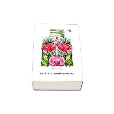 Mandy Aftel, Istoria Parfumului