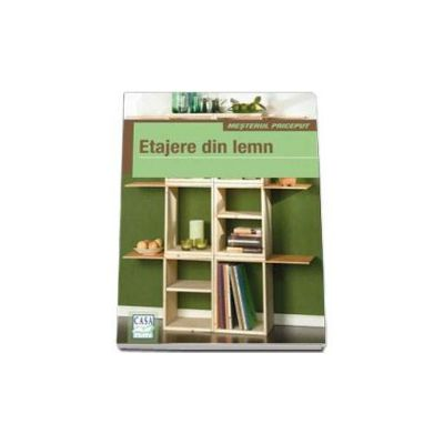Kim Marie Kramer, Etajere din lemn. Colectia - Mesterul priceput