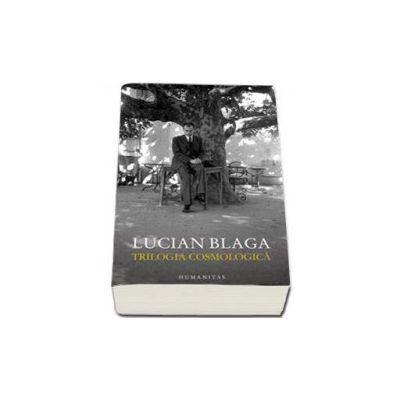 Lucian Blaga, Trilogia cosmologica