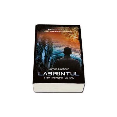Labirintul. Tratament letal. Volumul al III-lea (James Dashner)
