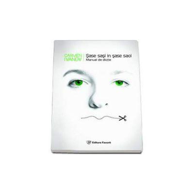 Carmen Ivanov, Manual de dictie - Sase sasi in sase saci