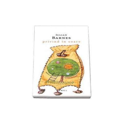Privind in soare - Editie paperback