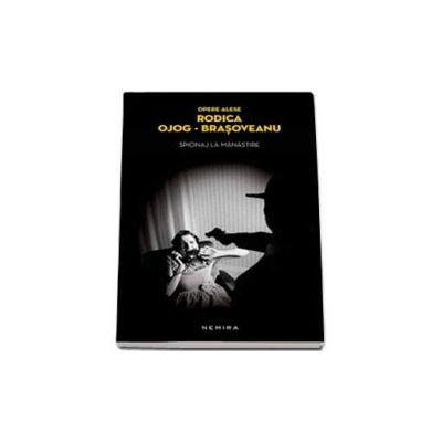 Rodica Ojog Brasoveanu, Spionaj la manastire - Editie paperback