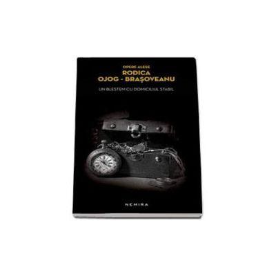 Rodica Ojog Brasoveanu, Un blestem cu domiciliul stabil - Editie paperback