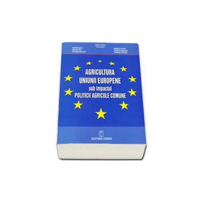 Agricultura Uniunii Europene sub impactul Politicii agricole comune