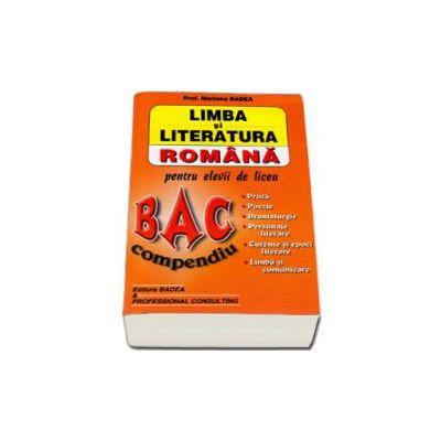 Mariana Badea, Bac 2016 Compendiu. Limba si literatura romana pentru elevii de liceu. Proza, poezie, dramaturgie, personaje literare, curente si epoci literare, limba si comunicare