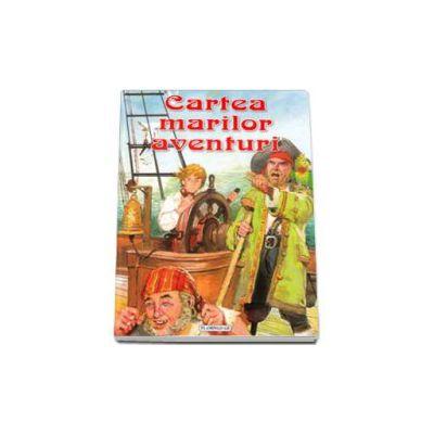 Cartea marilor aventuri. Editie cu coperti cartonate