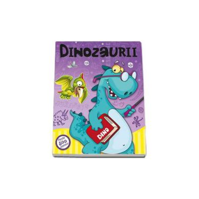 Dinozaurii. Peste 500 de abtibilduri
