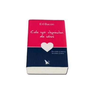 Cele opt deprinderi ale iubirii - Deschide-ti mintea, deschide-ti inima