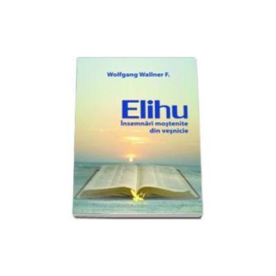 Elihu. Insemnări mostenite din vesnicie