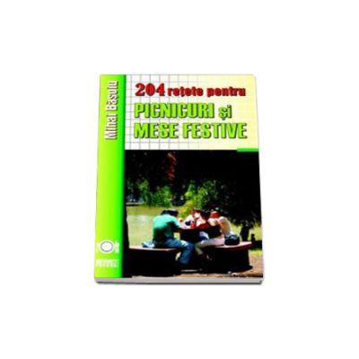 204 retete pentru picnicuri si mese festive