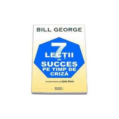 7 lectii de succes pe timp de criza