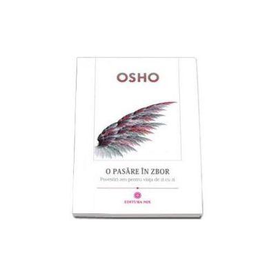 Osho, O pasare in zbor. Povestiri zen pentru viata de zi cu zi