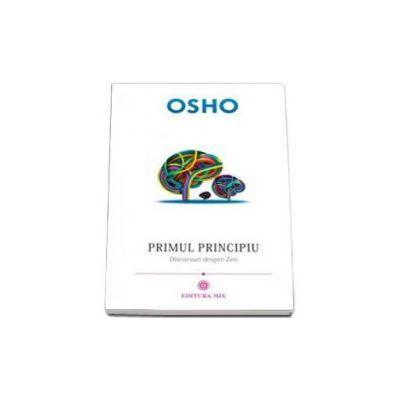 Osho, Primul principiu. Discursuri despre zen