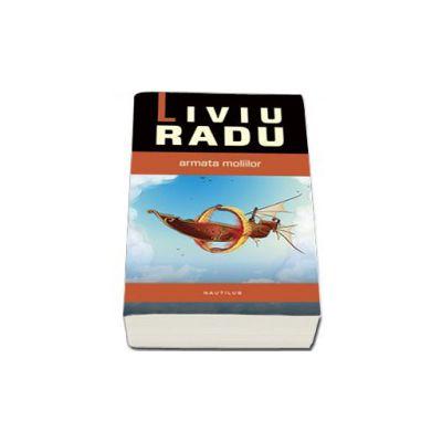 Liviu Radu, Armata moliilor