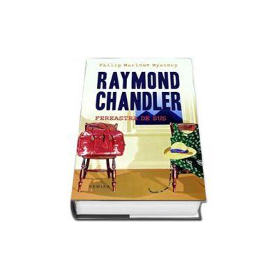 Fereastra de sus (Editie hardcover) -Raymond Chandler