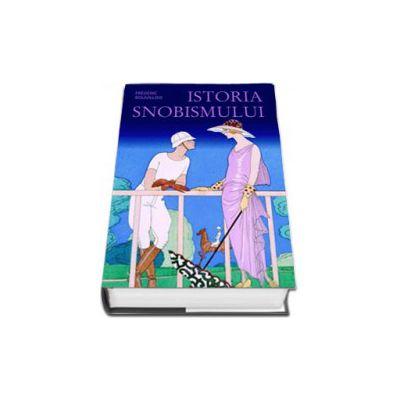 Istoria snobismului (Editie, Hardcover)