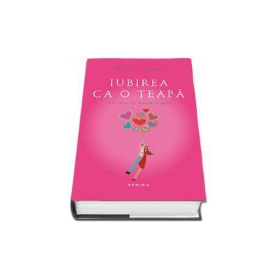 Iubirea ca o teapa (Editie hardcover)