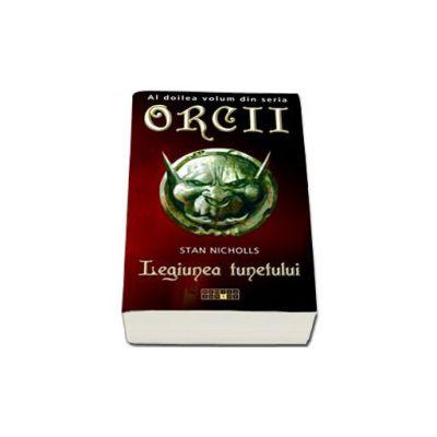Legiunea tunetului - Al doilea volum din seria Orcii