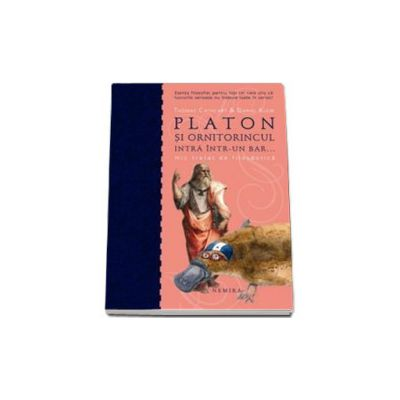 Platon si ornitorincul intra intr-un bar... Mic tratat de filosdotica (Editie, necartonata)